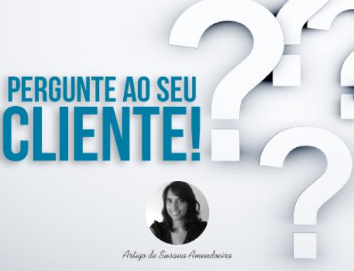 Pergunte ao seu cliente!