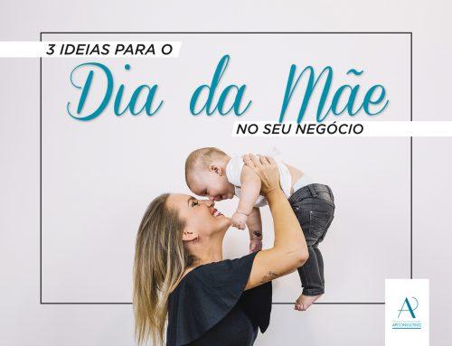 3 ideias para o Dia da Mãe no seu negócio