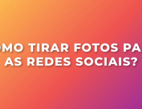 Como tirar fotos para as redes sociais?